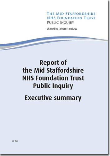9780102981476: Report of the Mid Staffordshire NHS Foundation Trust Public Inquiry: Executive Summary