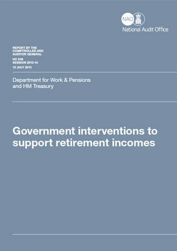 9780102983791: Government Interventions to Support Retirement Incomes: Department for Work and Pensions and Hm Treasury (Report By the Comptroller and Auditor General, Session 2013-14)