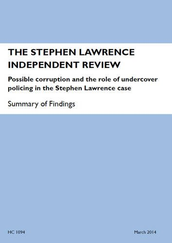 9780102988062: The Stephen Lawrence Independent Review: Possible Corruption and the Role of Undercover Policing in the Stephen Lawrence Case, Summary of Findings (House of Commons Papers)