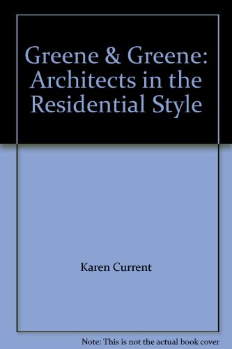 9780103454429: Greene & Greene: Architects in the Residential Style