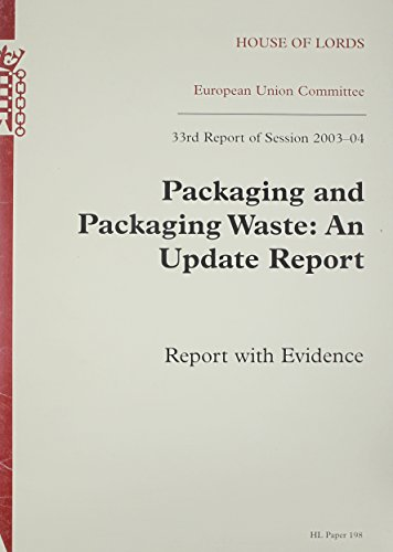 9780104005620: European Union Committee 33rd Report Of Session 2003-04: Packaging And Packaging Waste An Update Report With Evidence (House of Lords Paper)