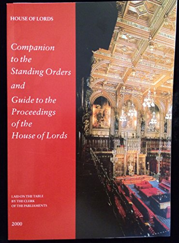 9780104440001: Companion to the Standing Orders and Guide to the Proceedings of the House of Lords: Session 1999-2000 - Laid on the Table by the Clerk of the Parliaments (House of Lords Papers)