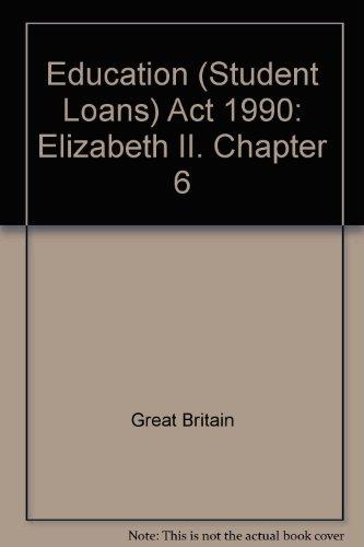 9780105406907: Education (Student Loans) Act 1990: Elizabeth II. Chapter 6