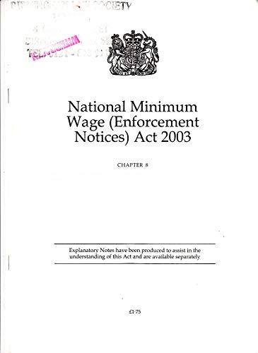 9780105408031: National Minimum Wage (Enforcement Notices) Act 2003 (Public General Acts - Elizabeth II)