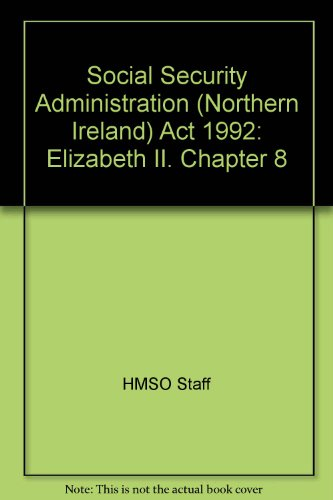 9780105408925: Social Security Administration (Northern Ireland) Act 1992: Elizabeth II. Chapter 8