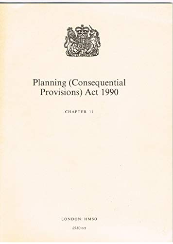 9780105411901: Planning (Consequential Provisions) Act 1990: Elizabeth II. Chapter 11