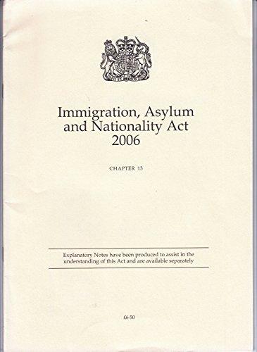 9780105413066: Immigration, Asylum and Nationality Act 2006: Elizabeth II. Chapter 13