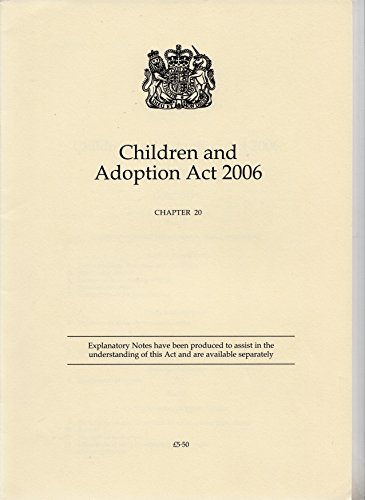 9780105420064: Children And Adoption Act 2006: Elizabeth Chapter 20