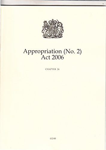 9780105424062: Appropriation (No.2) Act 2006: Elizabeth II Chapter 24