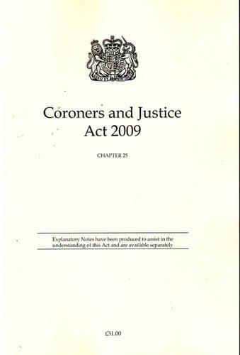 9780105425090: Coroners and Justice ACT 2009: Elizabeth II - Chapter 25 (Public General Acts - Elizabeth II)