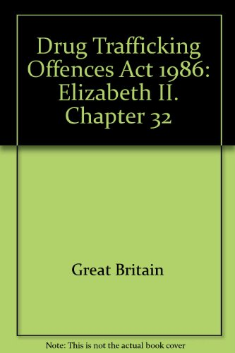 9780105432869: Drug Trafficking Offences Act 1986: Elizabeth II. Chapter 32