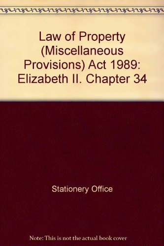 9780105434894: Law of Property (Miscellaneous Provisions) Act 1989: Elizabeth II. Chapter 34