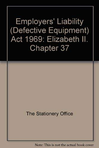 9780105437697: Employers' Liability (Defective Equipment) Act 1969: Elizabeth II. Chapter 37