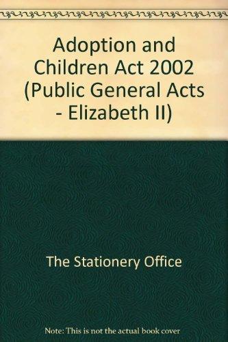 9780105438021: Adoption and Children Act 2002 (Public General Acts - Elizabeth II)
