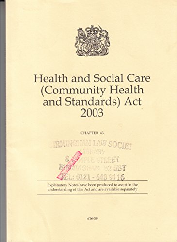 9780105443032: Health and Social Care (Community Health and Standards) Act 2003 Elizabeth II. Chapter 43
