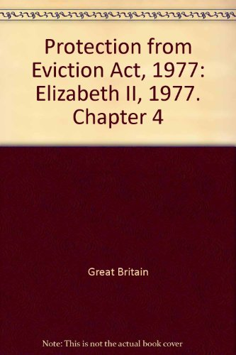 9780105443773: Protection from Eviction Act, 1977: Elizabeth II, 1977. Chapter 4