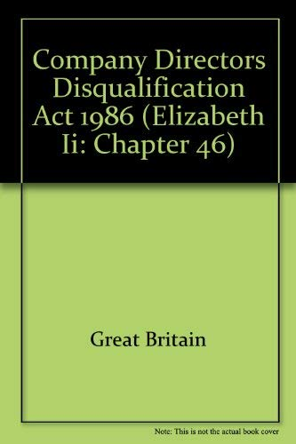 9780105446866: Company Directors Disqualification Act 1986 (Elizabeth II: chapter 46)