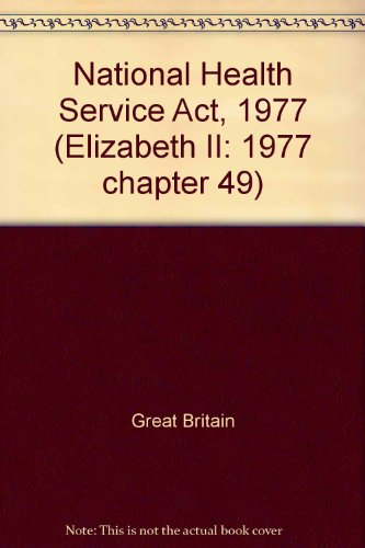 9780105449775: National Health Service Act, 1977 (Elizabeth II: 1977 chapter 49)