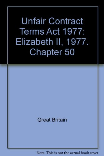 9780105450771: Unfair Contract Terms Act 1977: Elizabeth II, 1977. Chapter 50