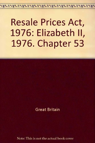 9780105453765: Resale Prices Act, 1976: Elizabeth II, 1976. Chapter 53