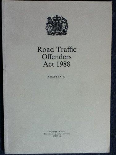 9780105453888: Road Traffic Offenders Act 1988: Elizabeth II. Chapter 53