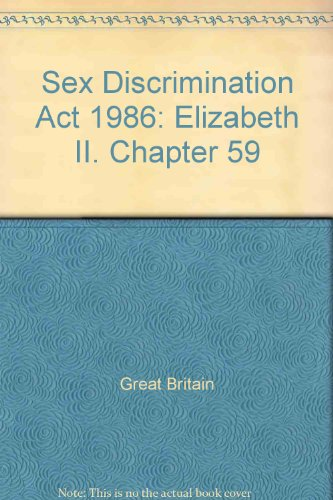 9780105459866: Sex Discrimination Act 1986: Elizabeth II. Chapter 59