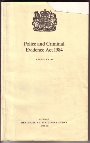 9780105460848: Police and Criminal Evidence Act 1984: Elizabeth II. Chapter 60