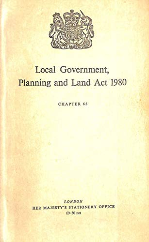 9780105465805: Local Government, Planning and Land Act, 1980: Elizabeth II, 1980. Chapter 65