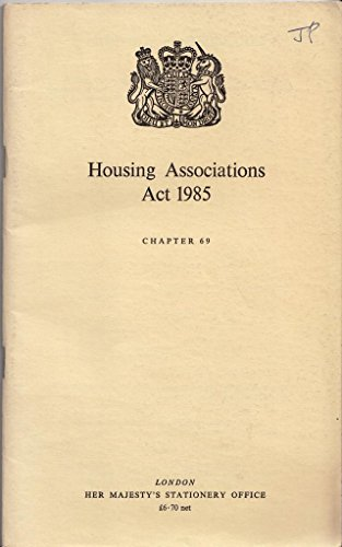 9780105469858: Housing Associations Act 1985 (Elizabeth II: chapter 69)
