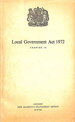 9780105470724: Local Government Act 1972: Elizabeth II. Chapter 70