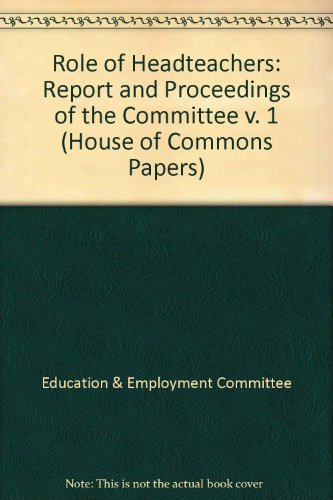 9780105550730: Role of Headteachers: Report and Proceedings of the Committee v. 1 (House of Commons Papers)