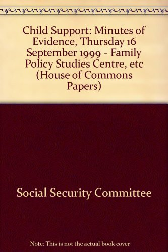 9780105564195: Child Support: Minutes of Evidence, Thursday 16 September 1999 - Family Policy Studies Centre, Etc (House of Commons Papers)