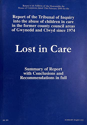 9780105566632: Return to an Address of the Honourable the House of Commons Dated 15 February 2000 for the Report of the Tribunal of Inquiry in to the Abuse of ... Full: Lost in Care (House of Commons Papers)
