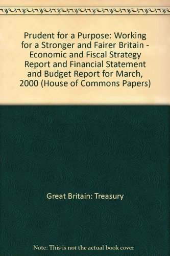 9780105567257: Financial Statement and Budget Report: Prudent for a Purpose: Working for a Stronger and Fairer Britain (House of Commons Papers)
