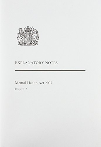9780105612070: Mental Health ACT 2007 Chapter 12. Explanatory Notes (Public General Acts - Elizabeth II)