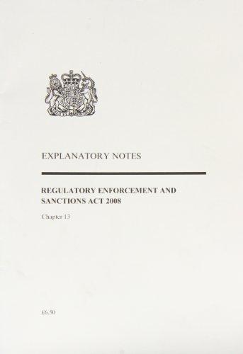 9780105613084: Regulatory Enforcement and Sanctions Act 2008: Explanatory Notes (Public General Acts - Elizabeth II)