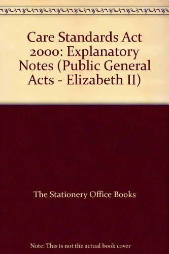 9780105614005: Care Standards Act 2000: Explanatory Notes (Public General Acts - Elizabeth II)