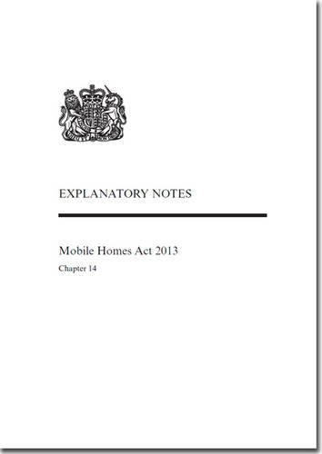 9780105614135: Mobile Homes Act 2013: Chapter 14, Explanatory Notes