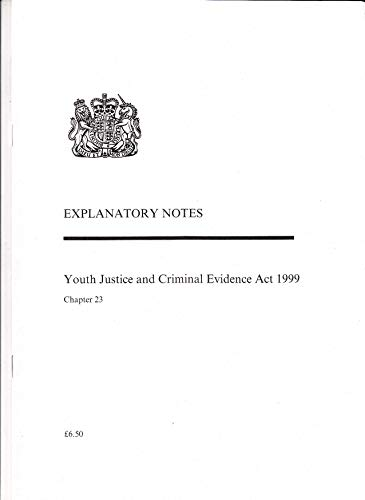 9780105623991: Youth Justice and Criminal Evidence Act, 1999: Explanatory Notes (Public General Acts - Elizabeth II)