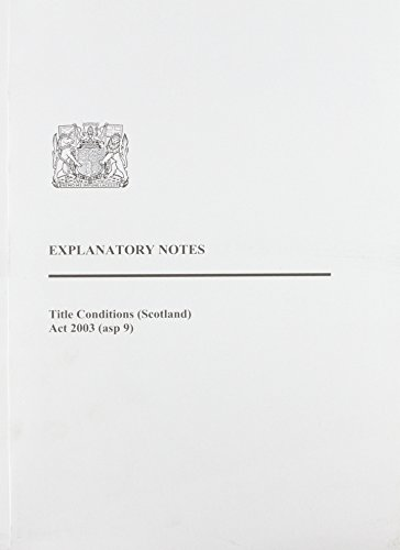 9780105910459: Title Conditions (Scotland) Act 2003: Explanatory Notes (Acts of the Scottish Parliament - Elizabeth II)