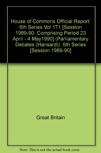 9780106811717: 40house of Commons Official Report: 6th Series [Session 1989-90] (Parliamentary Debates)