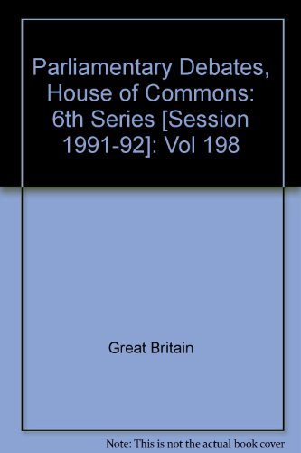 9780106811984: Parliamentary Debates, House of Commons: 6th Series [Session 1991-92]: Vol 198