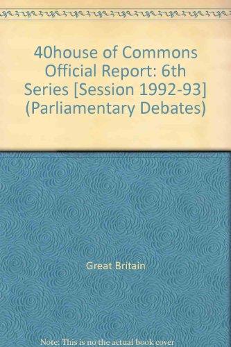 9780106812134: Parliamentary Debates, House of Commons, Bound Volumes 1992-93, 6th Series: November 2-13th, 1992-93 (Parliamentary Debates (Hansard))