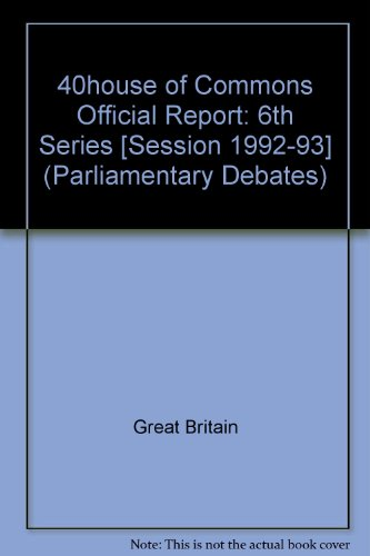 9780106812165: Parliamentary Debates, House of Commons: 6th Series, December 14 1992 - January 15 1993 (Parliamentary Debates (Hansard))