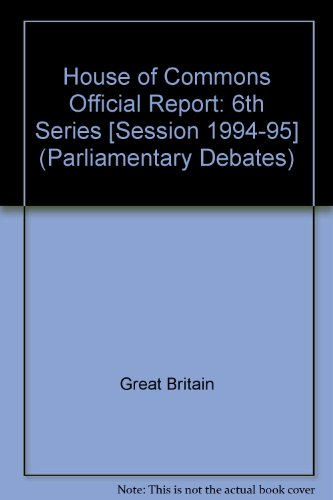9780106812653: Parliamentary Debates, House of Commons - Bound Volumes, 1994-95, 6th Series, 30 October - 8 November, 1995