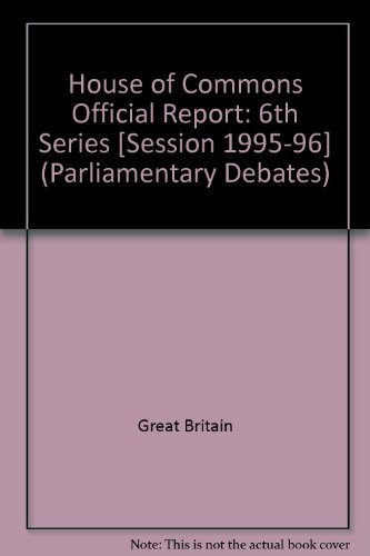 9780106812752: House of Commons Official Report [Session 1995-96] (Parliamentary Debates (Hansard) [6th Series])