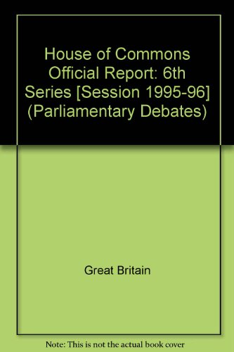 9780106812806: Parliamentry Debates, House of Commons - Bound Volumes, 1995-96, 24 June-4 July 1996 (Parliamentary Debates)