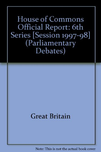9780106813124: House of Commons Official Report [Session 1997-98] (Parliamentary Debates (Hansard) [6th Series])