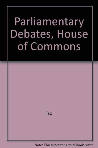 9780106813209: Parliamentary Debates, House of Commons