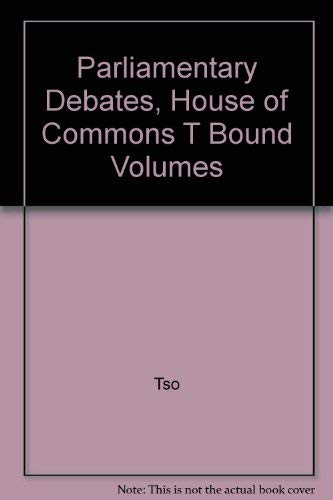 9780106813353: Parliamentary Debates, House of Commons ™ Bound Volumes